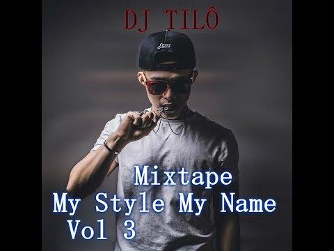 Mixtape - My Style My Name Vol 3 - DJ TILo Mix