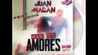 Juan Magan - Mal De Amores (DJ Jaiimy Be Cool MASHUP)