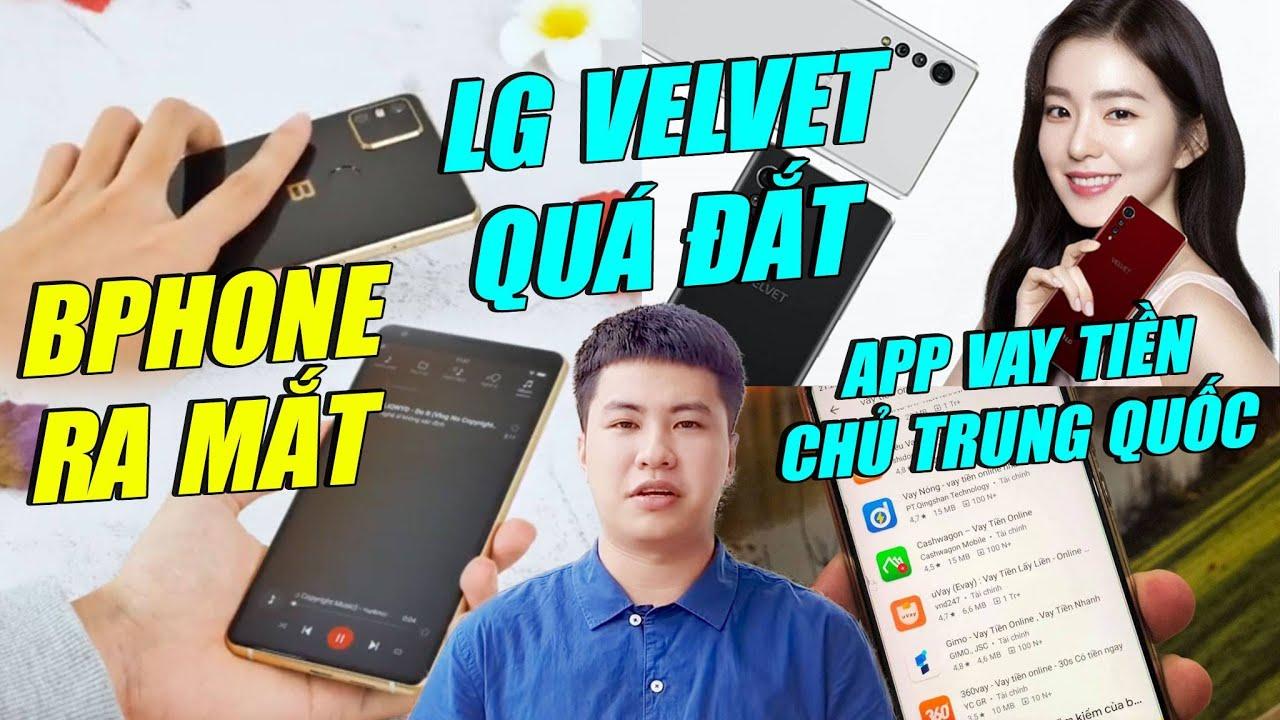 S News t1/T5: Bphone B86 ra mắt, LG Velvet quá đắt, App vay tiền toàn chủ là Trung Quốc