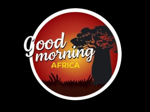 Africa Good Morning -- 15 April 2021