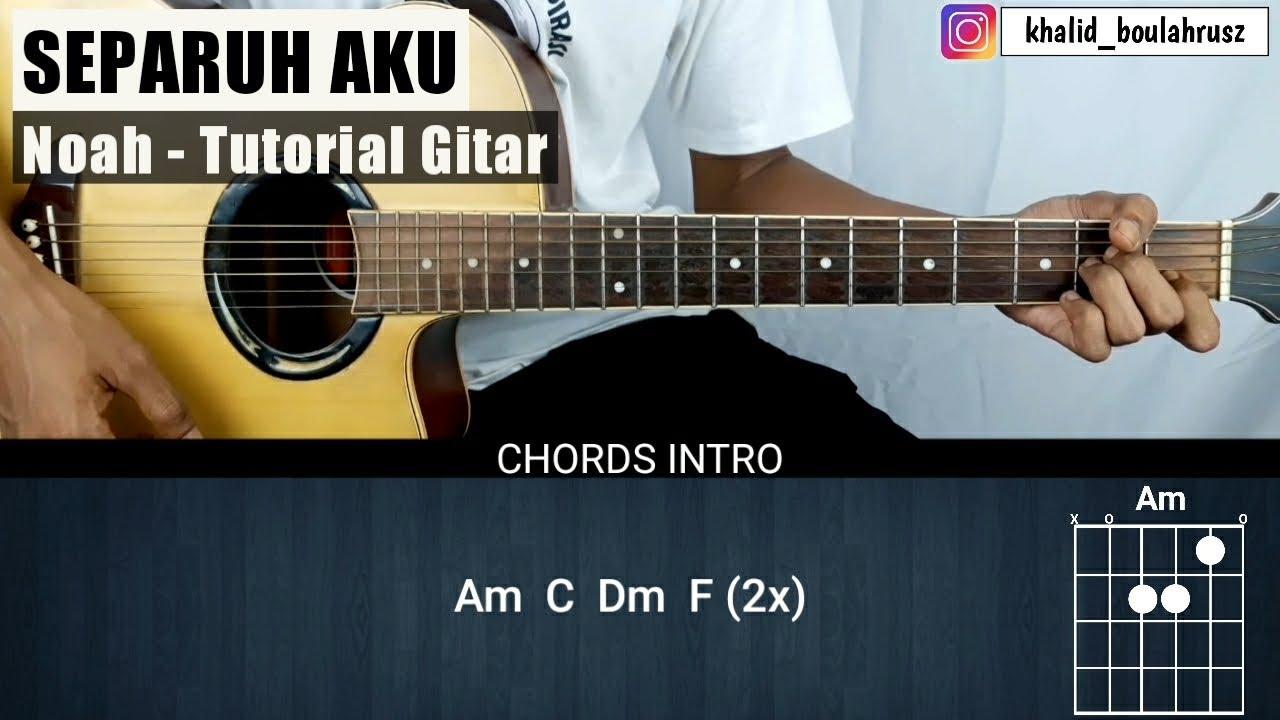 Tutorial Gitar Separuh Aku - NOAH (Chord Mudah)