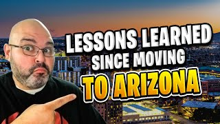 Lessons Learned Since Moving to Arizona | Living in Phoenix Arizona (2018)