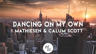 Calum Scott- Dancing on my own (Mathiesen Tropical Remix)
