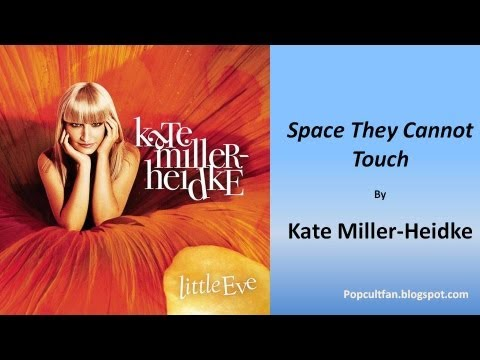 Kate Miller-Heidke -- Space They Cannot Touch (Lyrics)