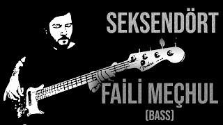 Seksendört - Faili Meçhul (Bas Gitar Çalımı)