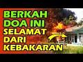 doa dzikir selamat dari musibah kebakaran - diajarkan nabi muhammad kepada sahabat abi darda