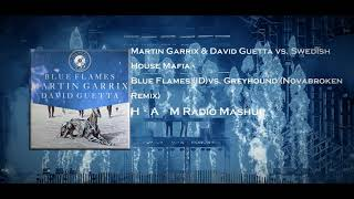 Martin Garrix David Guetta Blue flames ID vs. Swedish House Mafia - Greyhound Novabroken Remix.mp3