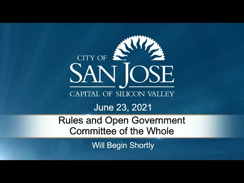 JUN 23, 2021 | Rules & Open Government/Committee of the Whole