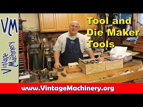 Odds and Ends 49:  A collection of Tool and Die Maker Tools