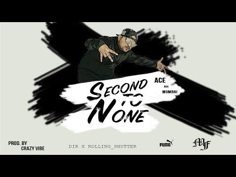 Second To None Ft B Boy Flying Machine  | Ace aka Mumbai | Prod By Crazy Vibe