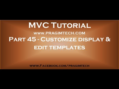 Part 45 Customize Display And Edit Templates In Asp Net Mvc Youtube
