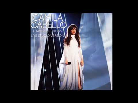 I Have Questions- Camila Cabello- Live Studio Version