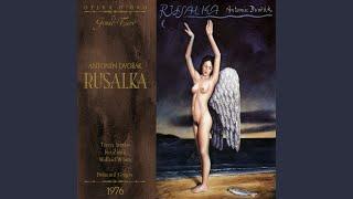 """Rusalka: Act III, """"Vyrvána životu"""" (Rusalka, Naiads)"""