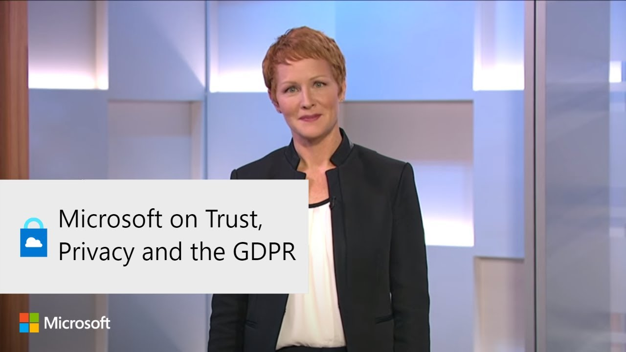 Microsoft on Trust, Privacy and the GDPR
