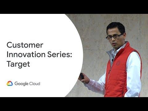 Google Cloud Customer Innovation Series - Target (Cloud Next '19)