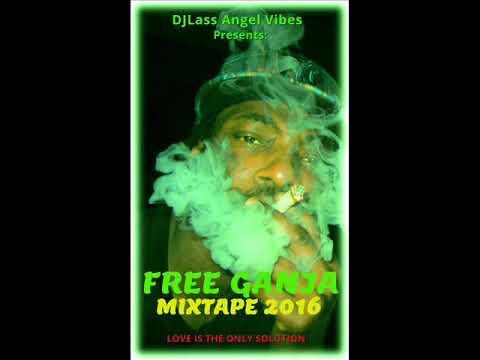 Free Ganja Mixtape Feat.Ziggy Marley,Sizzla,Richie Spice,Pressure,Luciano (October 2016)