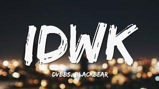DVBBS & Blackbear - IDWK (Official Video )[Ultra Music]