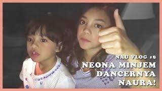 NAU VLOG #8 - Meet & Greet Neona (Minjem Dancernya ya Kak!)