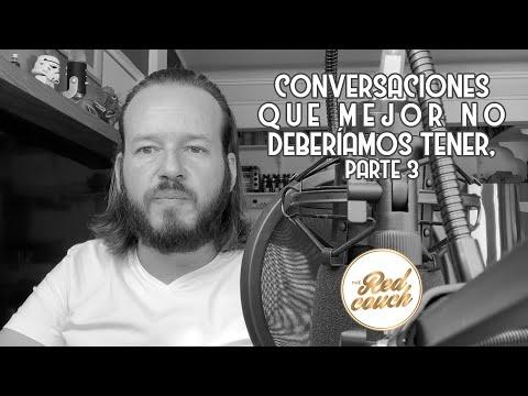 ⚪ Tema: Conversaciones que mejor no deberíamos tener, parte 3