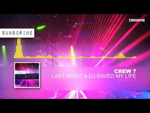 Crew 7 - Last Night a DJ Saved My Life (Radio Edit)