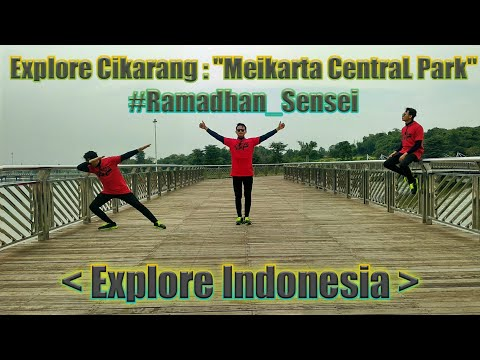 """explore-cikarang-:-""""meikarta-central-park"""",-sekarang-bukan-yang-dulu-lagi,-#ramadhan_sensei"""