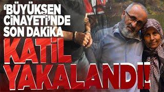 Müge Anlı'daki Büyükşen cinayetini işleyen katil Ankara'da yakalandı! Tüm jandarma seferber oldu