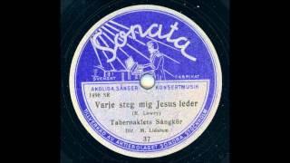 TABERNAKLETS SÅNGKÖR - VARJE STEG MIG JESUS LEDER