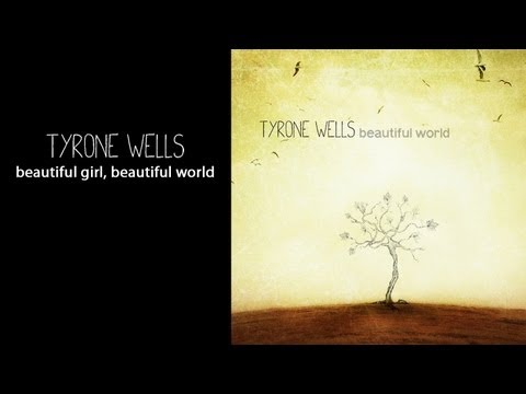 Клип Tyrone Wells - Beautiful Girl, Beautiful World
