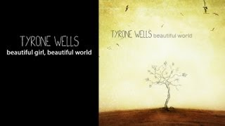 Watch music video: Tyrone Wells - Beautiful Girl, Beautiful World