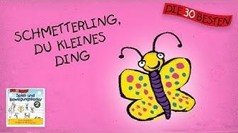 Schmetterling, du kleines Ding - Die besten Spiel- und Bewegungslieder || Kinderlieder
