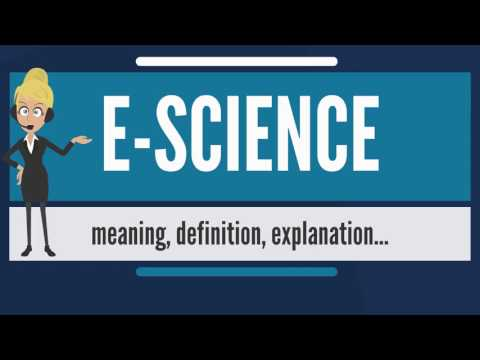 What is E-SCIENCE? What does E-SCIENCE mean? E-SCIENCE meaning, definition & explanation