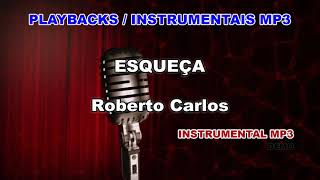 ♬ Playback / Instrumental Mp3 - ESQUEÇA - Roberto Carlos