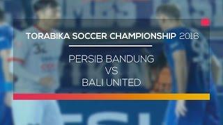Highlight Torabika Soccer Championship 2016 - Persib Bandung vs Bali United