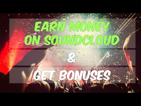 How to Earn Money & Get Bonuses From Your SoundCloud Tracks! pumpyoursound / Pump Your Sound