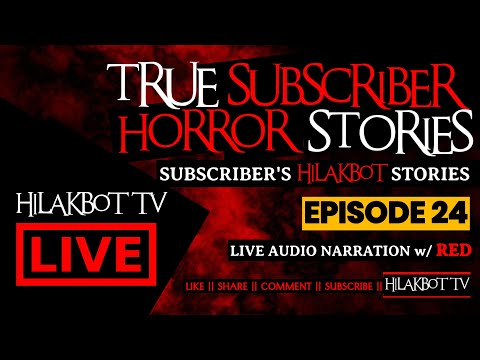 True Subscriber Horror Stories - SUBSCRIBER'S HILAKBOT STORIES EP24 - Live Narration w/ RED || HTV from YouTube · Duration:  59 minutes 26 seconds