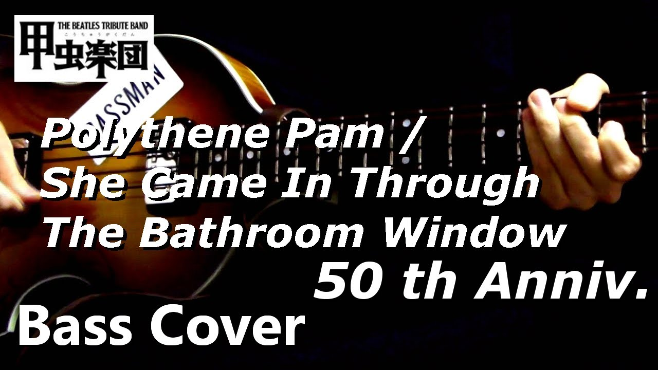 Polythene Pam She Came In Through The Bathroom Window The Beatles Bass Cover 50th Anniversary Youtube