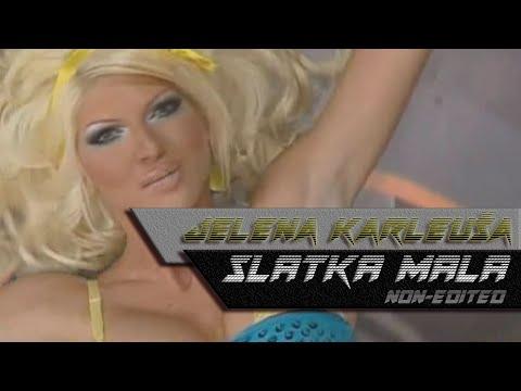 Jelena Karleusa - Slatka mala (Non-Edited) // OFFICIAL VIDEO