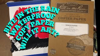 Rite in the Rain, Waterproof paper- Will it Art?