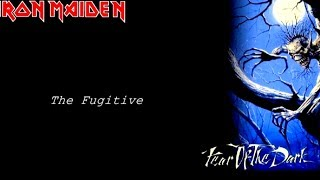 Iron Maiden -The Fugitive (lyrics on screen) HQ/HD