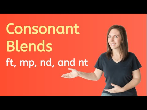 4 Consonant Blends: Ft, Mp, Nd, And Nt