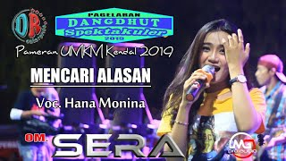 Download MENCARI ALASAN Voc Hana Monina Om SERA Live Pameran UMKM Kendal 2019