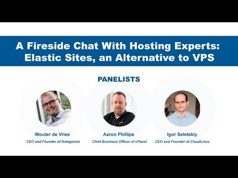 A Fireside Chat With Hosting Experts: Elastic Sites, an Alternative to VPS