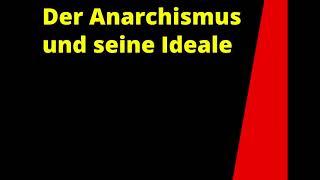 Der Anarchismus und seine Ideale (Ethische Werte A)