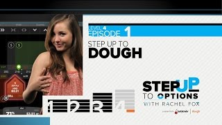 Ep. 4.1 - Step Up to dough | Step Up to Options