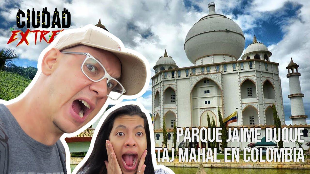 285 Conocí el Taj Mahal en el parque Jaime Duque