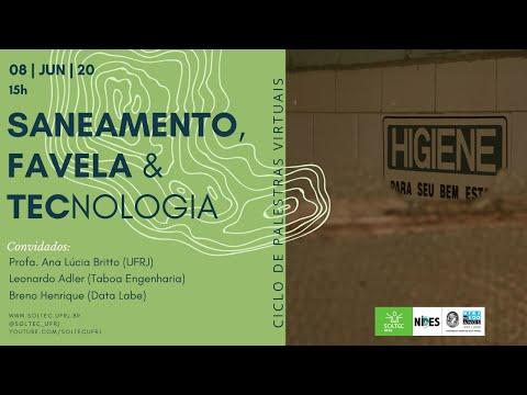 """Saneamento, Tecnologia e Favela""  - Debate/Painel Temático"