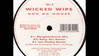 Wicked Wipe -- Rok Da House (Slaughterhouse Mix)  1995.wmv