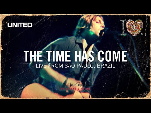 The Time Has Come - iHeart Revolution - Hillsong UNITED