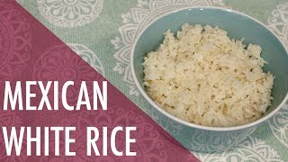 How to Make Mexican White Rice - Flavor Packed Arroz Blanco