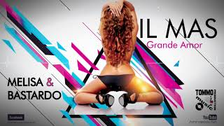 MELISA feat BASTARDO - EL MAS GRANDE AMOR by TommoProduction
